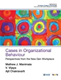 Cases in Organizational Behaviour: Perspectives from the New-Gen Workplace