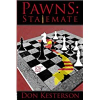 Pawns: Stalemate: The Behind the Scenes Story: From ground troops in Vietnam up through the Tet Offensive