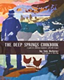The Deep Springs Cookbook: A guide for ambitious beginners, with 600 recipes