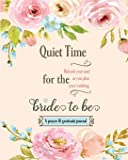Quiet Time for the Bride to Be: A Prayer and Gratitude Journal