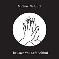 The Love You Left Behind
