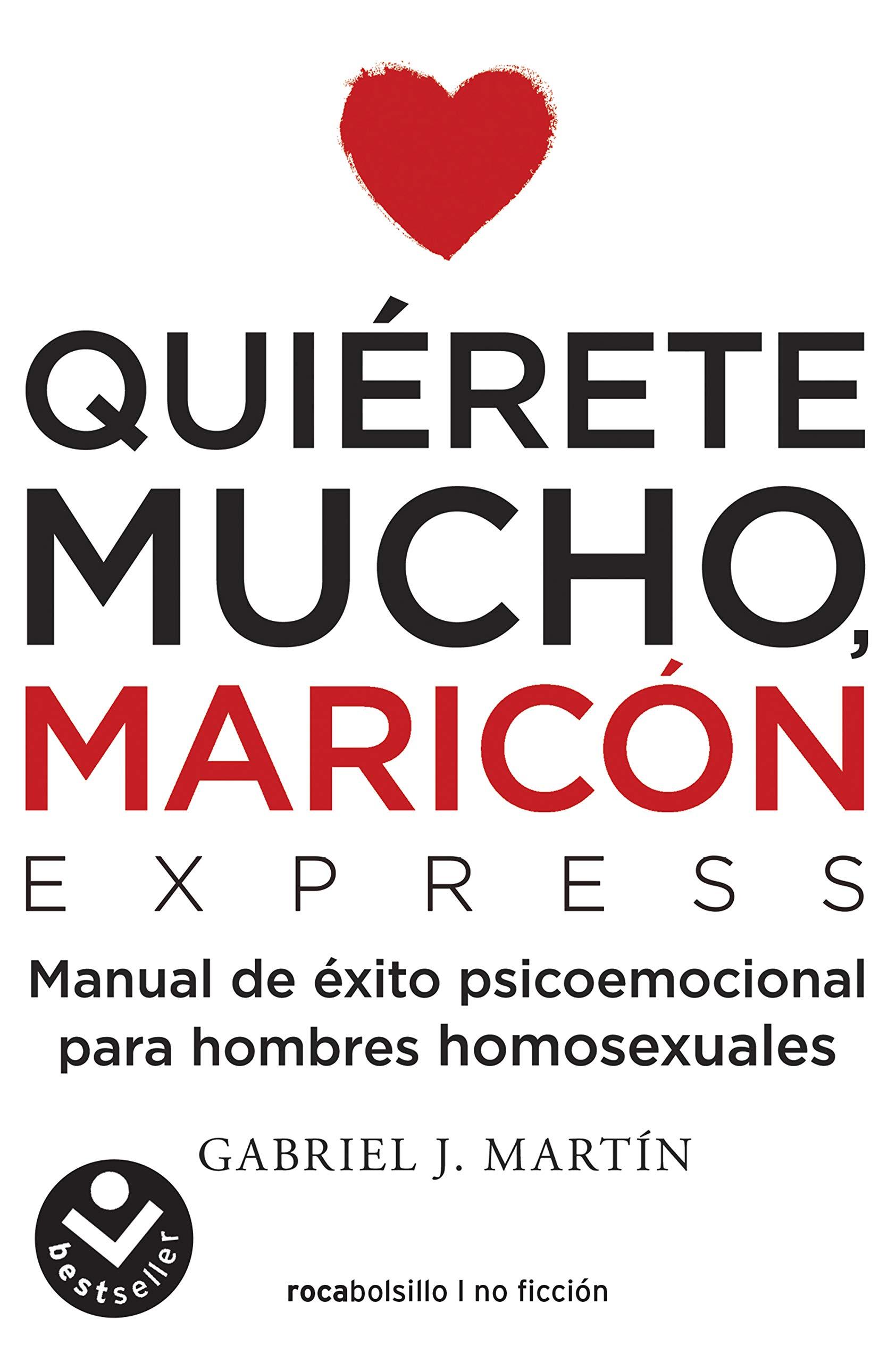 Quiérete mucho, maricón EXPRESS: Un manual de bolsillo para dejar atrás la homofobia interiorizada (Best seller / No Ficción)