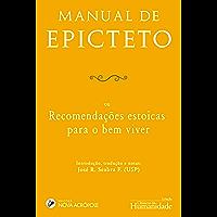 Manual de Epicteto: ou recomendações estoicas para o bem viver - Edição bilíngue
