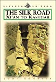 The Silk Road: From Xi'an to Kashgar (Odyssey The Silk Road)