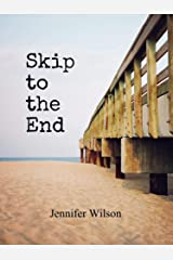 Skip to the End Kindle Edition