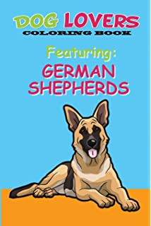 Dog Lovers Coloring Book Featuring German Shepherds