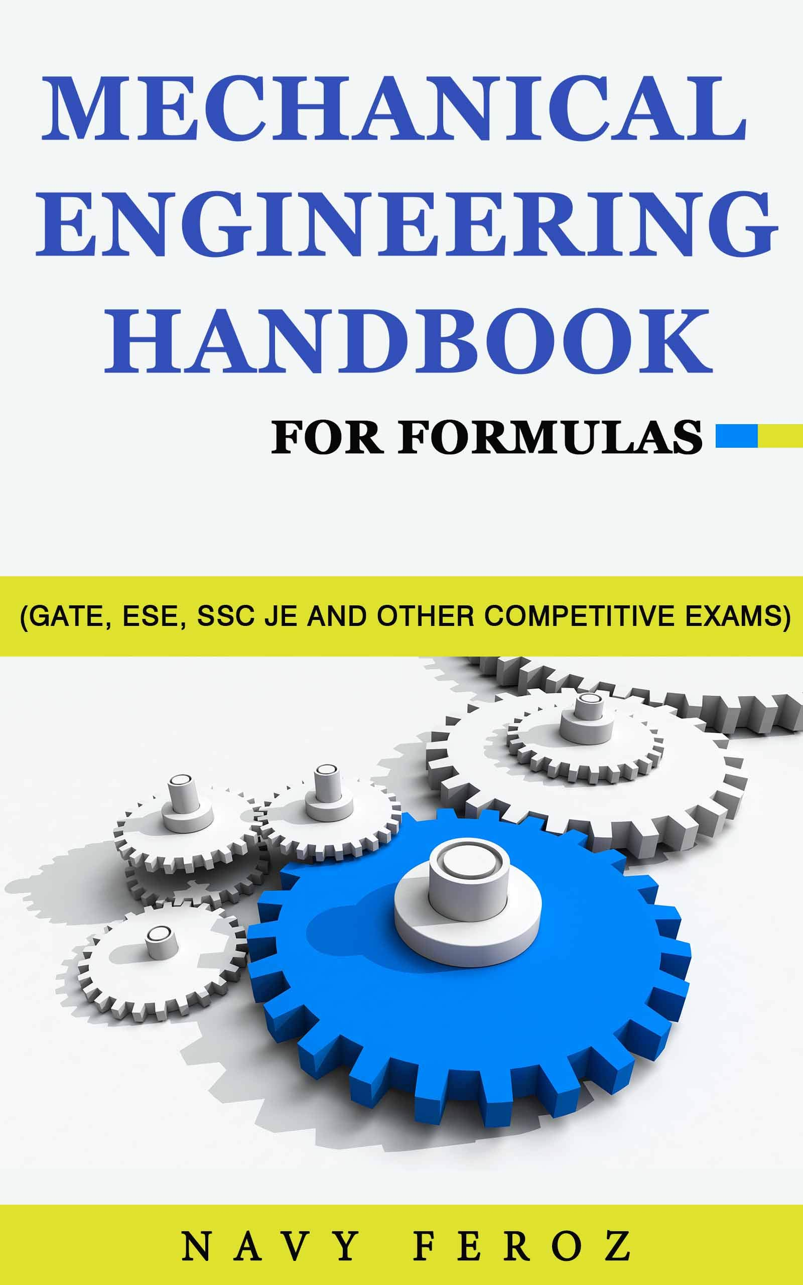 Mechanical Engineering: Handbook For Formulas (GATE ESE SSC JE and other Competitive Exams) (English Edition)