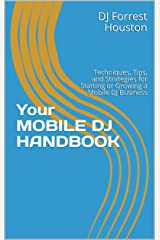Your MOBILE DJ HANDBOOK: Techniques, Tips, and Strategies for Starting or Growing a Mobile DJ Business Kindle Edition