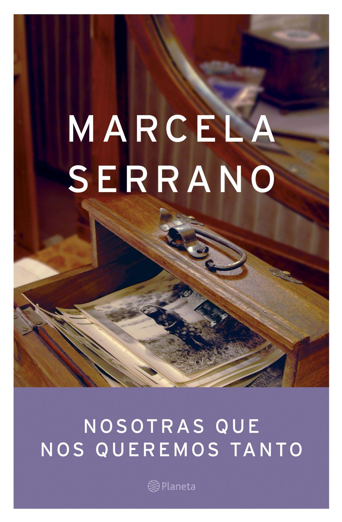 Nosotras Que Nos Queremos Tanto: Marcela Serrano: 9788408055136: Amazon.com: Books