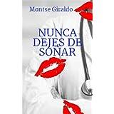 NUNCA DEJES DE SOÑAR (Spanish Edition)