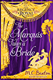 The Marquis Takes a Bride: Regency Royal 2 (English Edition)