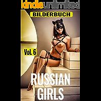 Russian Girls - Die russischen Mädchen, vol.6