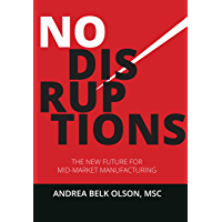 No Disruptions: The New Future for Mid-Market Manufacturing