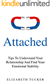 Attached: Tips To Understand Your Relationship And Find Your Emotional Stability