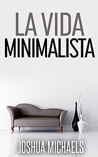 La Vida Minimalista (Spanish Edition)