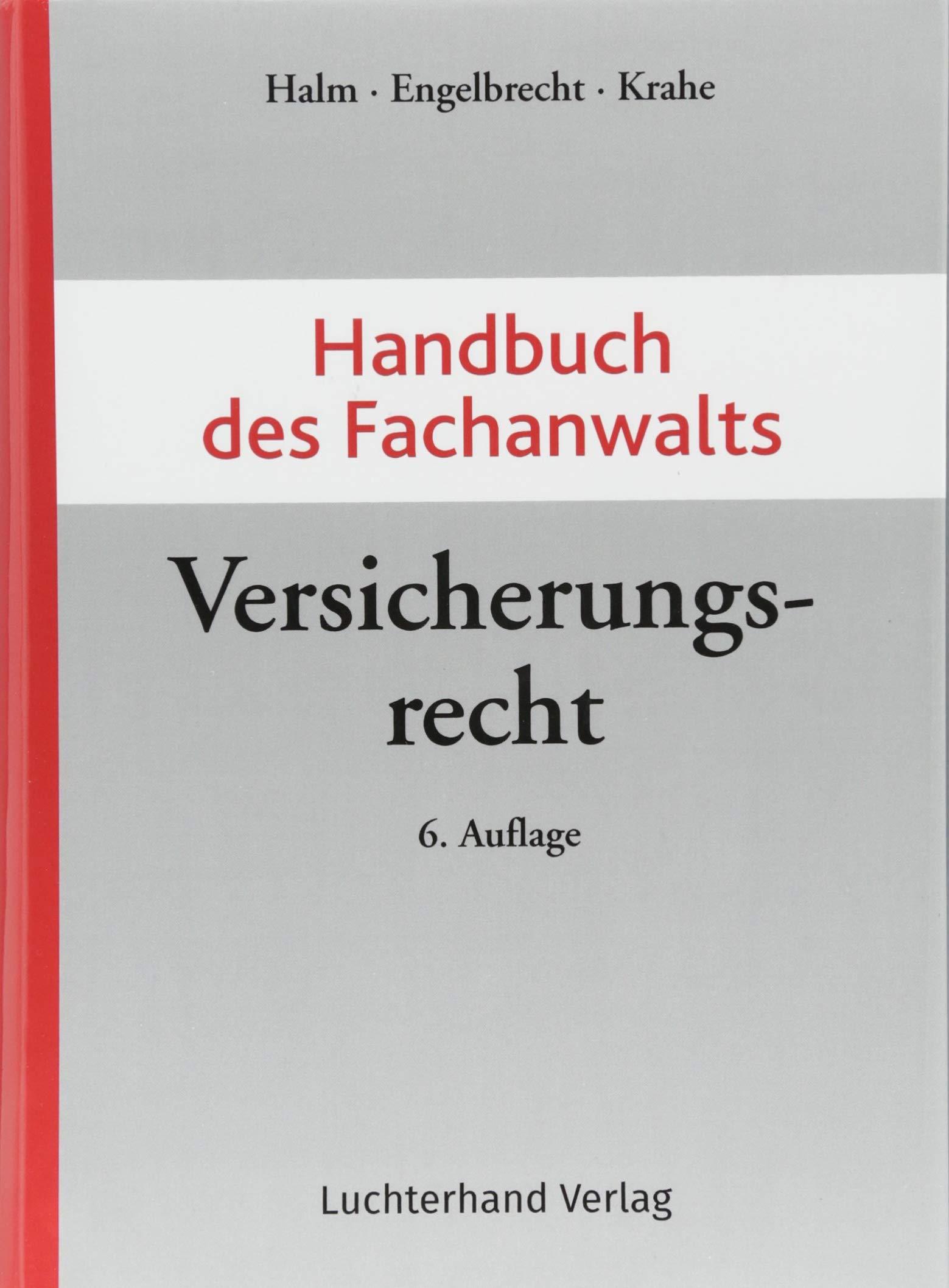 Handbuch des Fachanwalts Versicherungsrecht Gebundenes Buch – 1. Mai 2018 W. Halm A. Engelbrecht F. Krahne Hermann Luchterhand Verlag