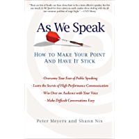 As We Speak: How to Make Your Point and Have It Stick (English Edition)