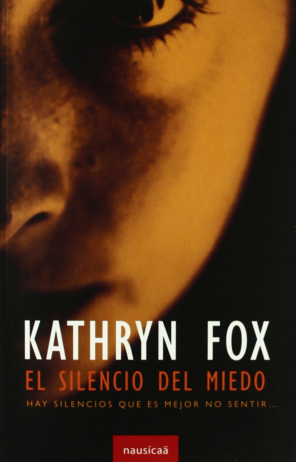 Silencio Del Miedo,El (Colección Crimen): Amazon.es: Kathryn Fox, Montserrat Gurguí Martínez de Huete, Hernán Sabaté Vargas: Libros