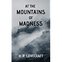 At the Mountains of Madness: Annotated (Lovecraft Fover Book 2)