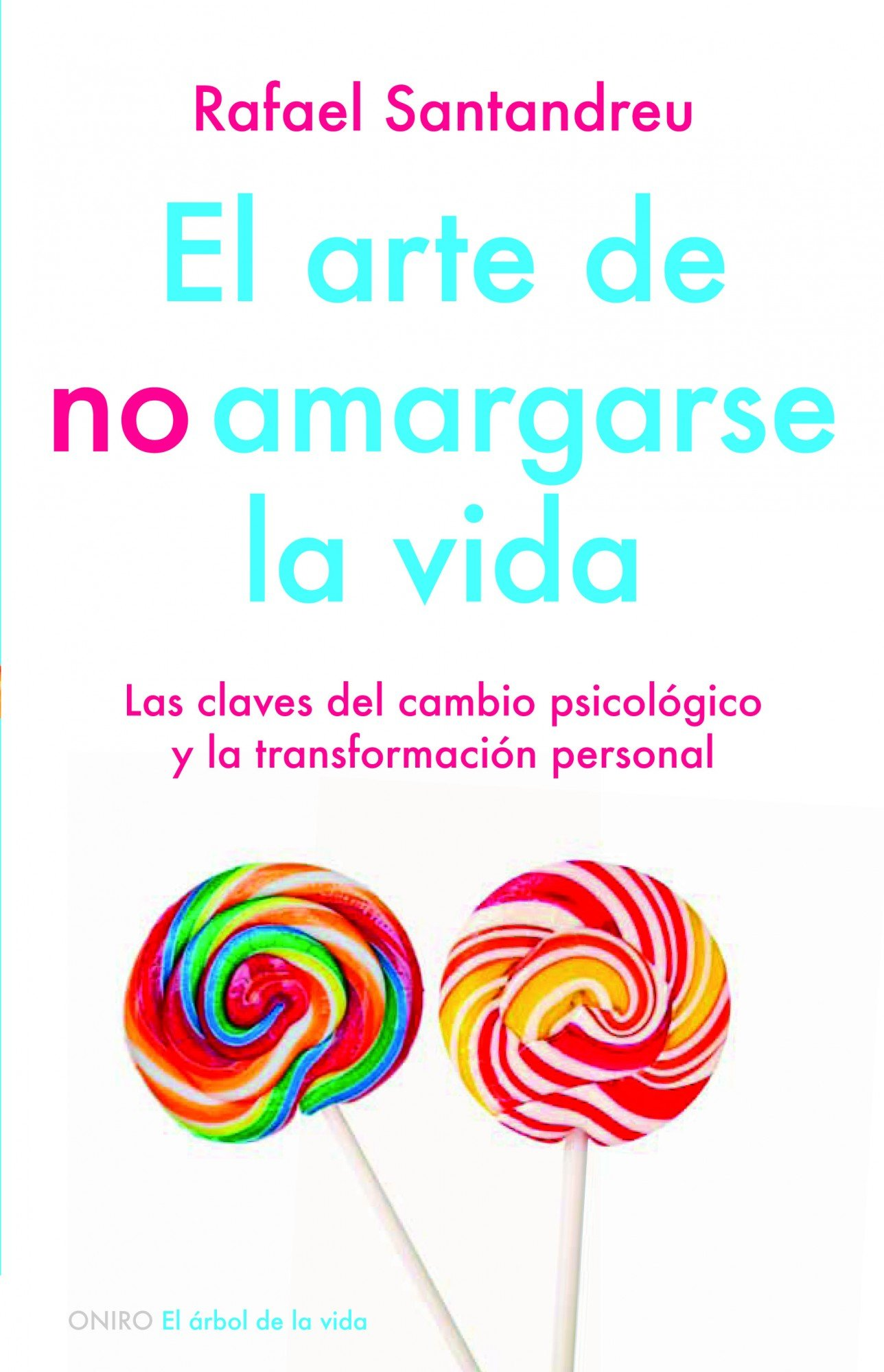 El arte de no amargarse la vida (Spanish Edition): Rafael Santandreu: 9788497545464: Amazon.com: Books