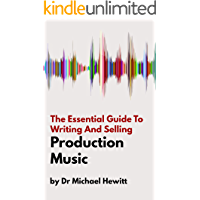 The Essential Guide To Writing And Selling Production Music