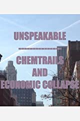 Unspeakable - Chemtrails And Economic Collapse (Best of The Heavy Stuff Book 2) Kindle Edition