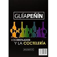 Guía Peñin de los destilados y la coctelería (Spanish Edition)
