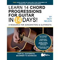 Learn 14 Chord Progressions for Guitar in 14 Days: Extensive Resource for Songwriters and Guitarists of All Levels (Play… book cover