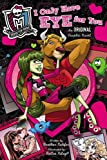 Monster High: I Only Have Eye for You: An Original Graphic Novel