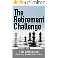 The Retirement Challenge: A Non-financial Guide From Top Retirement Experts