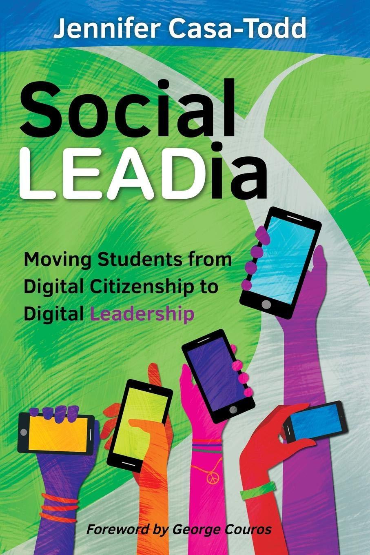 Digital Citizenship And Social >> Social Leadia Moving Students From Digital Citizenship To Digital
