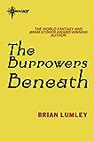 The Burrowers Beneath (Titus Crow Book 1)