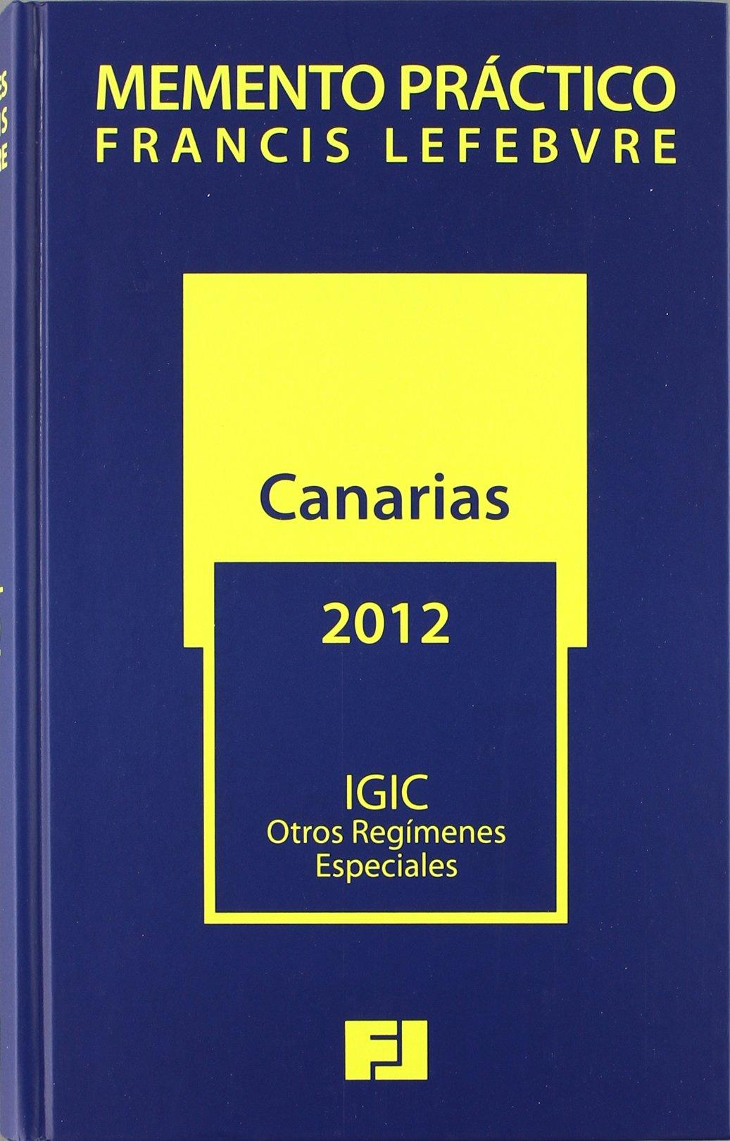 MEMENTO PRÁCTICO IGIC 2012 (Mementos Practicos): Amazon.es: FRANCIS LEFEBVRE: Libros