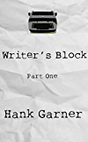 Writer's Block | Part 1: Writer's Block Part One