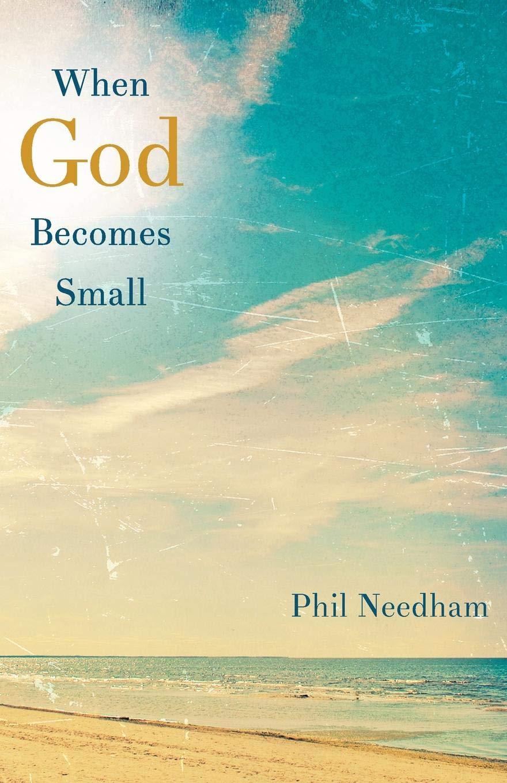 Read Online When God Becomes Small pdf epub