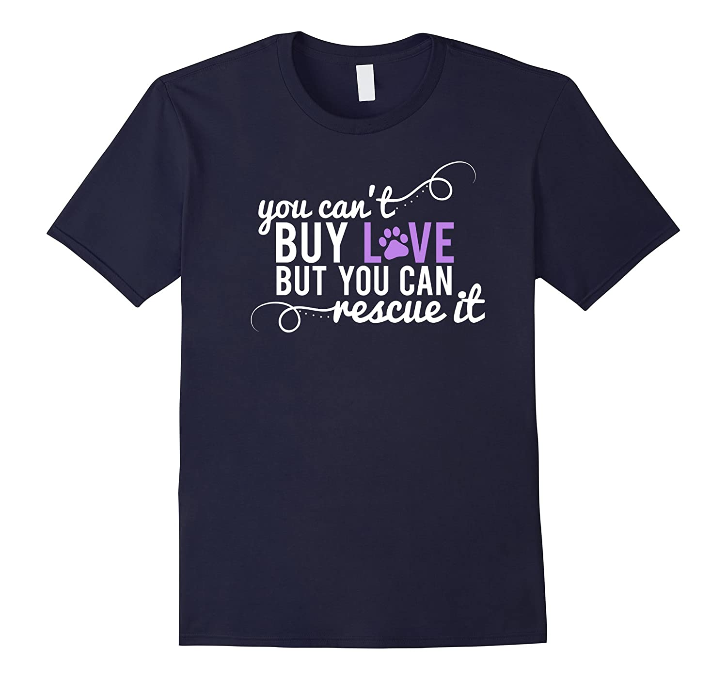 You Can't Buy Love But You Can Rescue It Cat Dog T-Shirt-CL