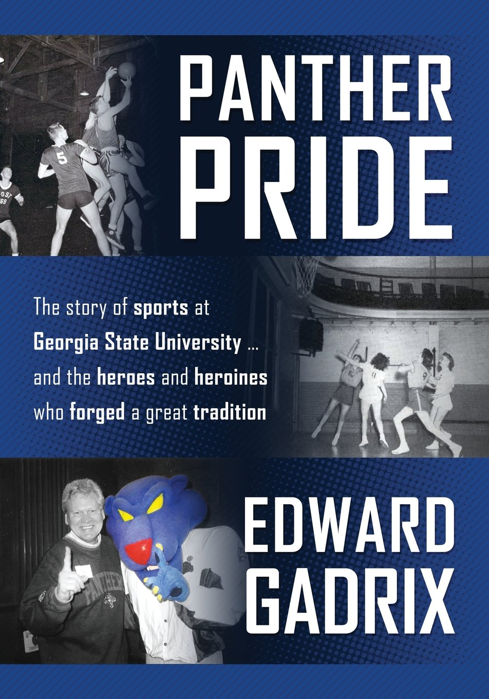 Panther Pride: The story of sports at Georgia State University  ... and the heroes and heroines who forged a great tradition pdf epub