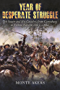 Year of Desperate Struggle: Jeb Stuart and His Cavalry, from Gettysburg to Yellow Tavern, 1863-1864