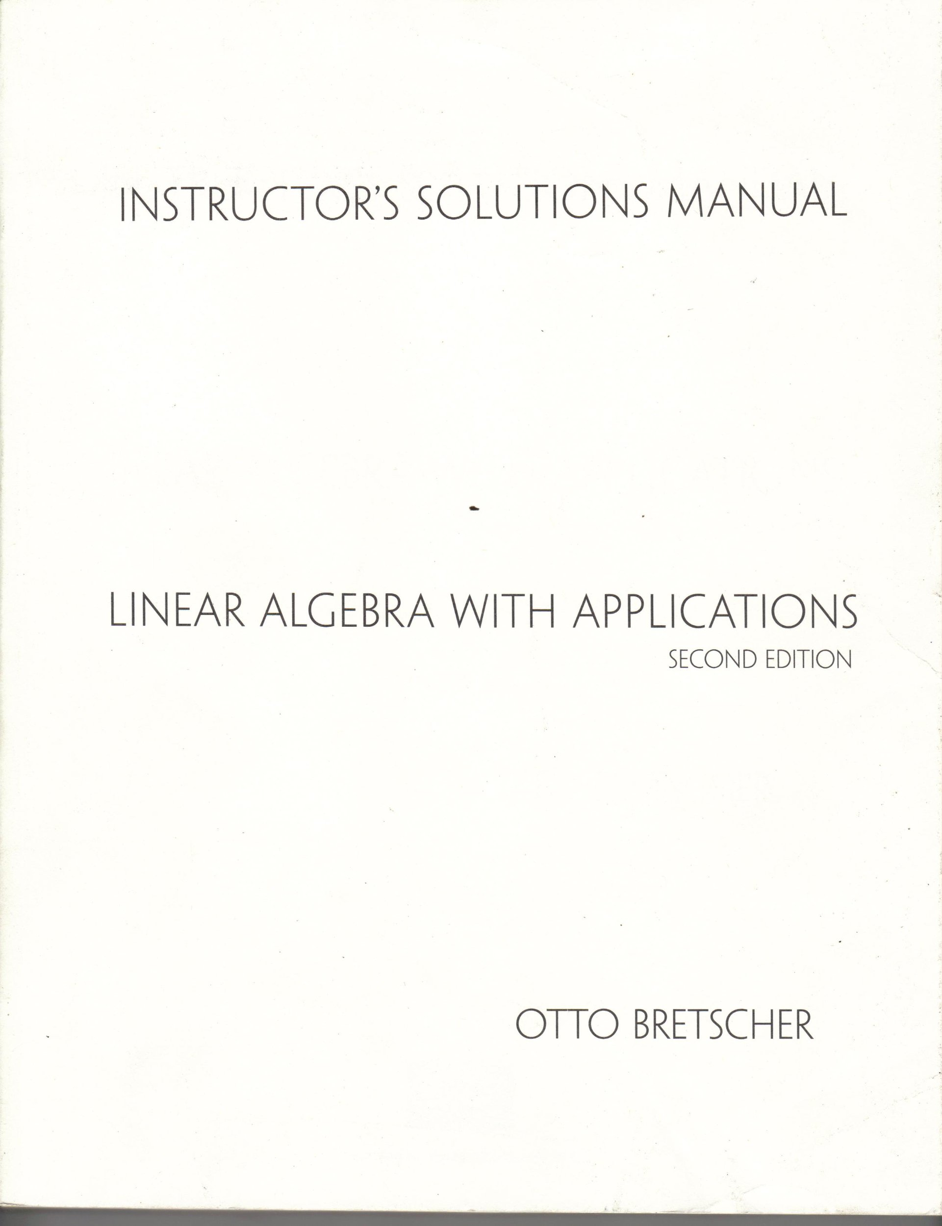 Linear Algebra with Applications, 2nd Edition, INSTRUCTOR'S SOLUTIONS MANUAL:  Otto Bretscher: Amazon.com: Books