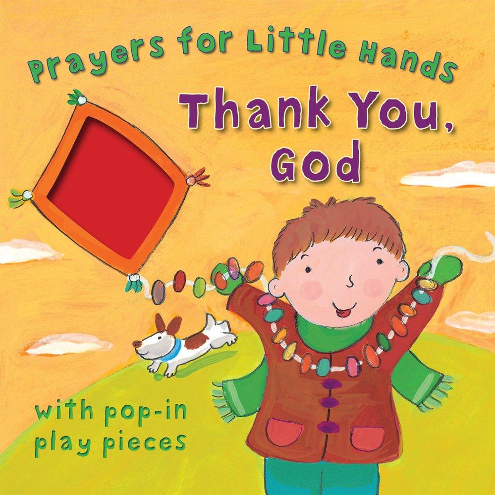 Thank You, God (Prayers for Little Hands)