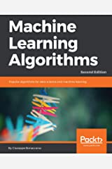 Machine Learning Algorithms: Popular algorithms for data science and machine learning, 2nd Edition Kindle Edition