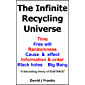 The Infinite Recycling Universe: Time, Free will, Randomness, Cause and effect, Information and order, Black holes, Big…