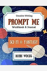 Prompt Me: Sci-Fi & Fantasy: Workbook & Journal (Prompt Me Series) Paperback