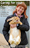 Caring for your Companion Pet Rabbit - a Guide for Grown-Ups