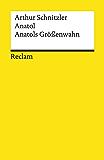 Anatol. Anatols Größenwahn: Reclams Universal-Bibliothek