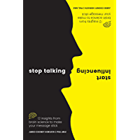 Stop Talking, Start Influencing: 12 Insights From Brain Science to Make Your Message Stick (English Edition)