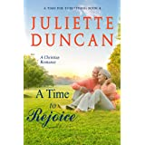 A Time to Rejoice: A Christian Romance (A Time for Everything Book 4)