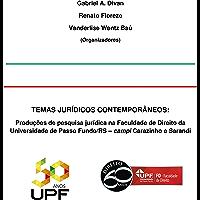 Temas jurídicos contemporâneos: Produções de pesquisa jurídica na Faculdade de Direito da Universidade de Passo Fundo/RS – campi Carazinho e Sarandi