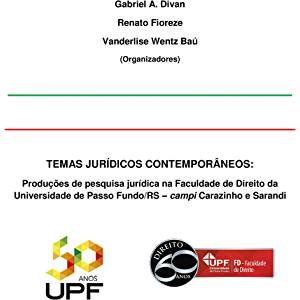 Temas jurídicos contemporâneos: Produções de pesquisa jurídica na Faculdade de Direito da Universidade de Passo Fundo/RS…