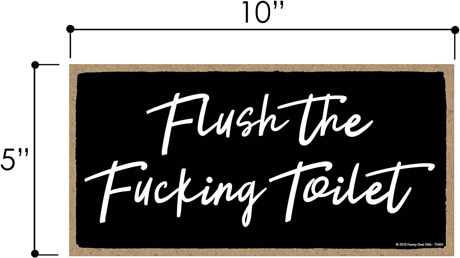 Wall Art Decorative Wood Sign Home Bathroom Decor Honey Dew Gifts Inappropriate Funny Flush The Fucking Toilet 5 inch by 10 inch Hanging